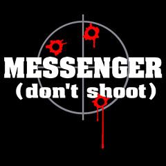 dont-shoot-mesenger.jpg