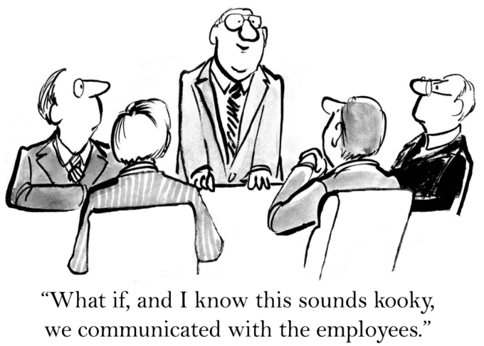 """Cartoon of board meeting with the caption: """"What if, and I know this sounds kooky, we communicated with the employees."""""""